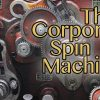 corporate spin machine